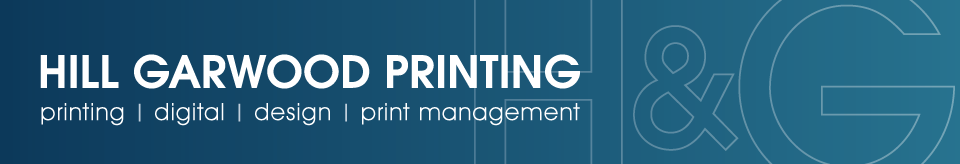 Hill & Garwood - Printing | Digital | Design | Print Management